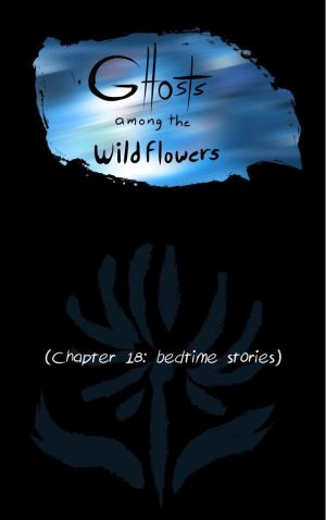 Ghosts Among the Wild Flowers: chapter 19