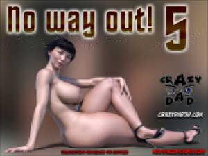 No Way out ! 5